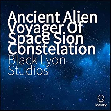 Ancient Alien Voyager of Space Sion Constelation