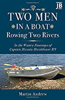 Two Men in a Boat Rowing Two Rivers: In the watery footsteps of Captain Horatio Hornblower RN