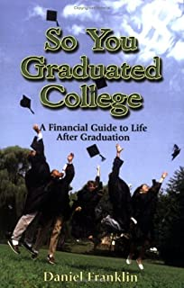 So You Graduated College: A Financial Guide to Life After Graduation