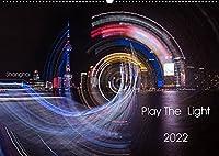 Play the Light (Wandkalender 2022 DIN A2 quer): Das Spiel mit dem Licht in Langzeitaufnahmen festgehalten. (Monatskalender, 14 Seiten )