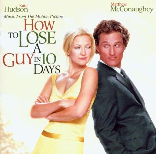 How To Lose A Guy In 10 Days (Wie werde ich ihn los - in 10 Tagen?)