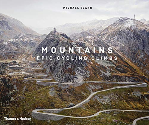 Compare Textbook Prices for Mountains: Epic Cycling Climbs Revised, Expanded Edition ISBN 9780500023082 by Barry, Michael,Blann, Michael,Millar, David