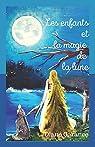 Les enfants et la magie de la lune: Conte pour mes enfants par Garance