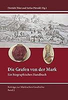 Die Grafen von der Mark: Ein biographisches Handbuch