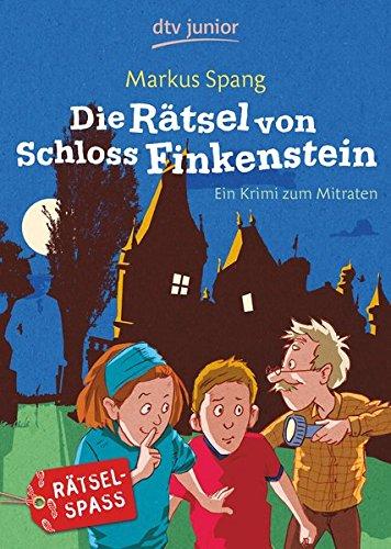 Die Rätsel von Schloss Finkenstein: Ein Krimi zum Mitraten
