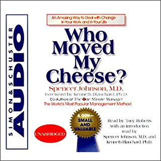 Who Moved My Cheese? An Amazing Way to Deal with Change in Your Work and in Your Life audiobook cover art