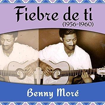 Fiebre de ti  (1956 - 1960)