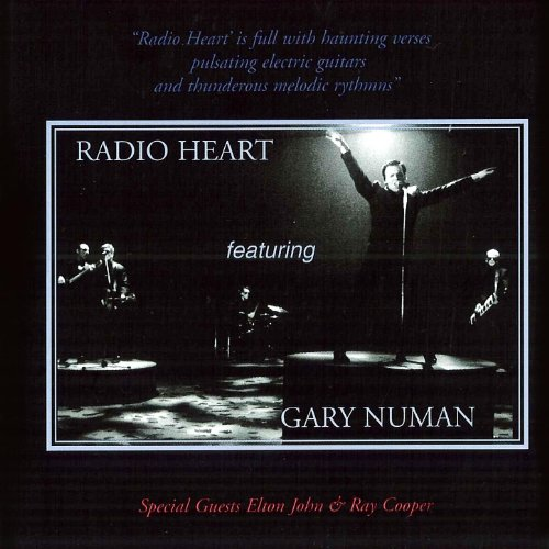 Radio Heart featuring Gary Numan - Special Guests Elton John & Ray Cooper
