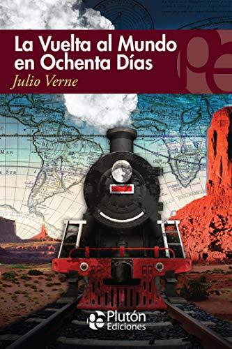 La Vuelta Al Mundo En 80 Días (Colección Eterna)