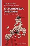 La fortaleza asediada: Los populismos contra Europa (DIAGONAL)