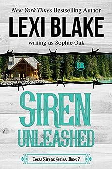 Siren Unleashed (Texas Sirens Book 7) by [Lexi Blake, Sophie Oak]