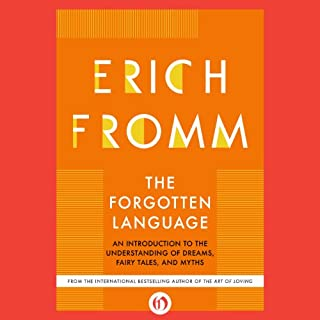 The Forgotten Language     An Introduction to the Understanding of Dreams, Fairy Tales, and Myths              By:                                                                                                                                 Erich Fromm                               Narrated by:                                                                                                                                 Kevin Young                      Length: 7 hrs and 53 mins     27 ratings     Overall 4.1