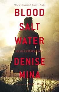 Blood, Salt, Water: An Alex Morrow Novel (Alex Morrow Novels) by Mina, Denise(December 1, 2015) Hardcover