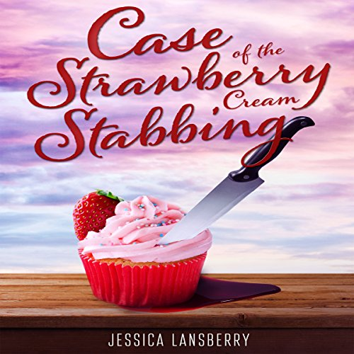 Case of the Strawberry Cream Stabbing audiobook cover art