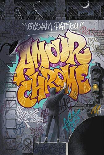 Amour chrome (Médium +) (French Edition)