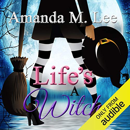 Life's a Witch Audiobook By Amanda M. Lee cover art