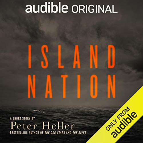 Island Nation Audiobook By Peter Heller cover art
