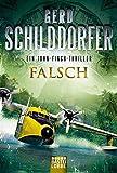 Falsch: Ein John-Finch-Thriller - Gerd Schilddorfer