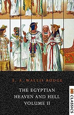 The Egyptian Heaven and Hell Volume II