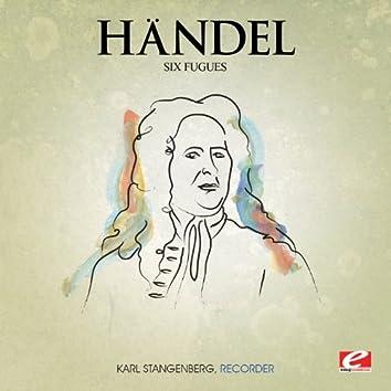 Handel: Six Fugues for Recorder (Digitally Remastered)
