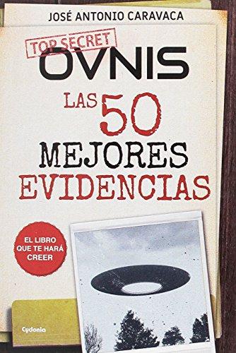 Ovnis: las 50 mejores evidencias: El libro que te hará creer: 16 (Historia Oculta)