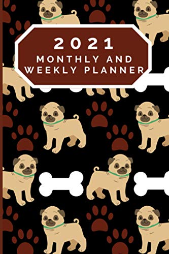 2021 Monthly and Weekly Planner Pug: January to December | One Year Planner Calendar Schedule Organizer Diary for 12 Months | With Priorities Notes To ... Present for Colleague Coworker Manager Friend