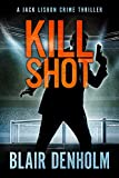 Kill Shot: A Jack Lisbon Vigilante Cop Thriller (The Fighting Detective Book 1) (English Edition)