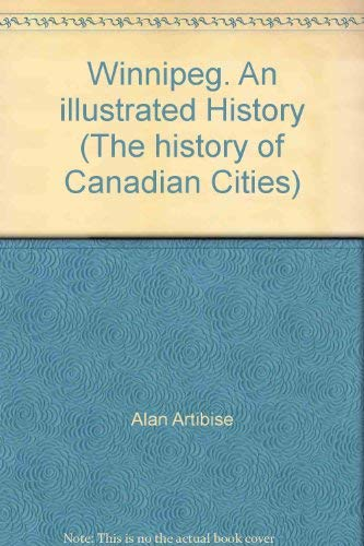 Winnipeg : An Illustrated History (The History of Canadian cities)