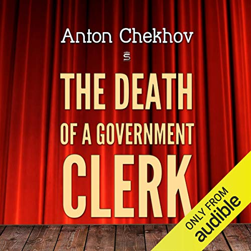 The Death of a Government Clerk                   De :                                                                                                                                 Anton Chekhov                               Lu par :                                                                                                                                 Max Bollinger                      Durée : 6 min     Pas de notations     Global 0,0