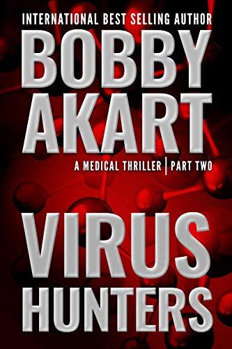 Virus Hunters 2: A Medical Thriller by [Bobby Akart, Dr. Harper Randolph]