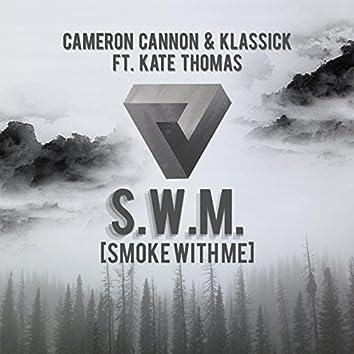 Smoke With Me (feat. Cameron Cannon & Kate Thomas)