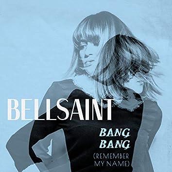 Bang Bang (Remember My Name)