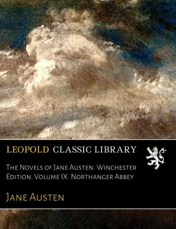 示すあごひげ確執The Novels of Jane Austen. Winchester Edition. Volume IX. Northanger Abbey