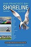 San Francisco Bay Shoreline Guide: A State Coastal Conservancy Book: Access Maps to the entire San Francisco Bay Trail
