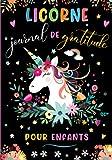 Licorne - Journal de Gratitude pour enfants: 100 jours de gratitude en 3 minutes quotidiennes | Pour développer la pensée positive, la reconnaissance ... filles et garçons | idée de cadeau enfant