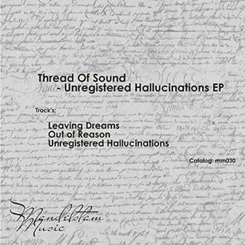 Unregistered Hallucinations EP