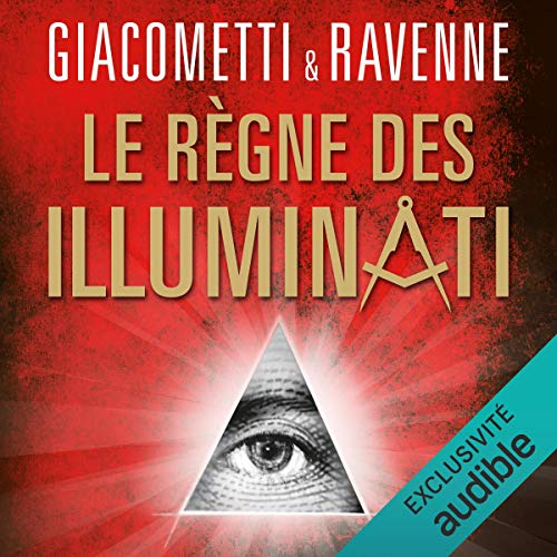 Le règne des Illuminati Audiobook By Éric Giacometti,                                                                                        Jacques Ravenne cover art