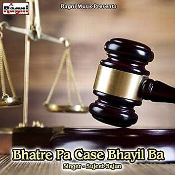 Bhatre Pa Case Bhayil Ba