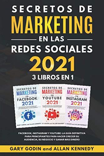 SECRETOS DE MARKETING EN LA REDES SOCIALES 2021 3 LIBROS EN 1:...