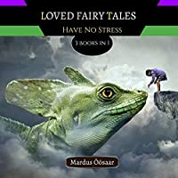Loved Fairy Tales: Have No Stress