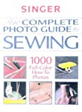 The Complete Photo Guide to Sewing (Singer Sewing Reference Library)