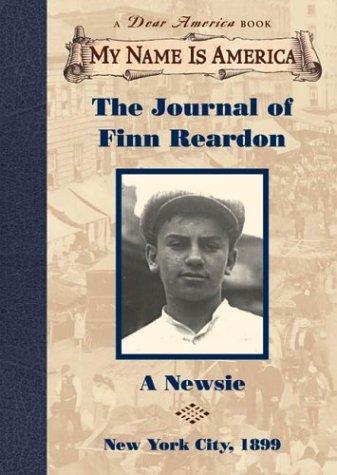 The Journal of Finn Reardon: A newsie, New York City, 1899 (My Name Is America)