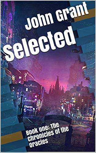 Selected: Book one: The Chronicles of the Oracles (English Edition)