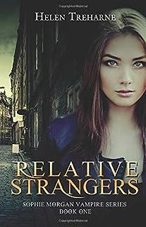 Relative Strangers: A Modern Vampire Story (The Sophie Morgan Vampire Series)