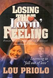 Losing That Lovin' Feeling: Learning to Fall Out of Love: Lou Priolo