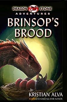 Brinsop's Brood (Dragon Stone Adventures Book 1) by [Kristian Alva]