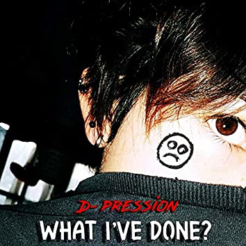 What I've Done?