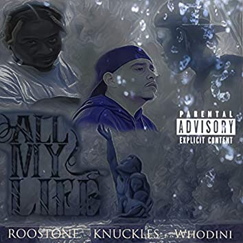 All My Life (feat. Lil Knuckles & Whodini)