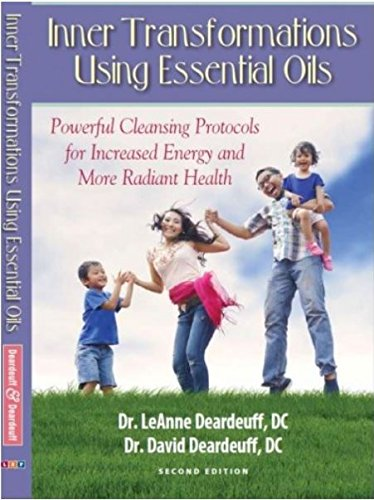 Inner Transformations Using Essential Oils: Powerful Cleansing Protocols for Increase Energy and more Radiant Health by DC LeAnne Deardeuff (2014-05-03)