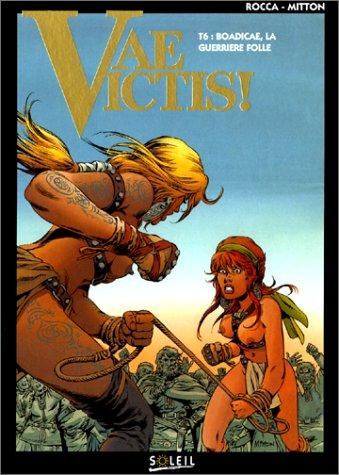 Vae Victis, tome 6 : Boadicae, la guerrière folle